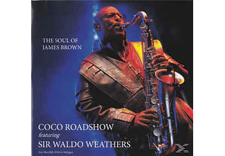 Coco Roadshow Feat.Sir Waldo Weathers - The Soul Of James Brown - (CD)