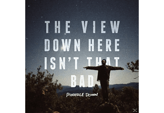 Pinhole Down - The View Down Here Isn't That Bad - (CD)
