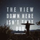 Pinhole Down - The View Down Here Isn´t That Ba...