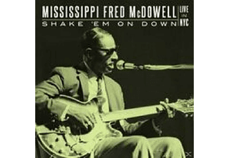 Mississippi Fred McDowell - Shake 'Em On Down: Live - (CD)