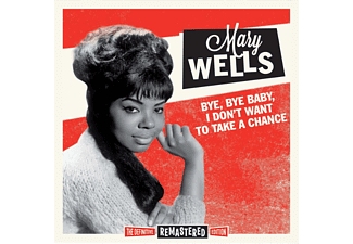 Mary Wells - Bye Bye Baby, I Don't Want to Take a Chance (CD)