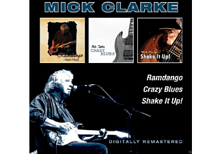 Mick Clarke - Ramdango/Crazy Blues/Shake It Up! - (CD)