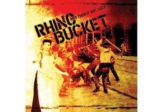 Rhino Bucket - And Then It Got Ugly - (CD)