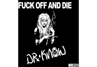Dr. Know - Fuck Off And Die - (Vinyl)