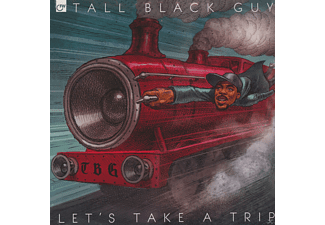 Tall Black Guy - Let's Take A Trip - (Vinyl)