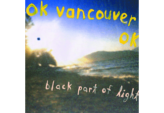 Ok Vancouver Ok - Black Part Of Light - (Vinyl)