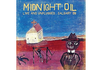 Midnight Oil - Live And Unplugged...Calgary '93 - (CD)