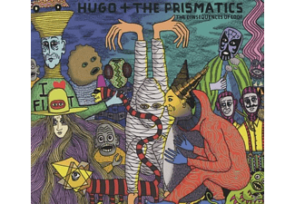 Hugo & The Prismatics - The Consequences of Loop - (CD)