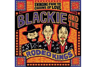 Blackie & The Rodeo Kings - Swinging From The Chains Of Love [CD]