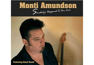 Monti Amundson - Somebody's Happened To Our Love - (CD)