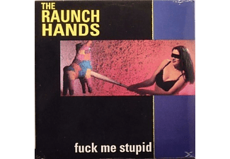 The Raunch Hands - Fuck Me Stupid - (Vinyl)