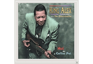 King & The Untoucha Alex - Hot As A Coffee Pot - (CD)
