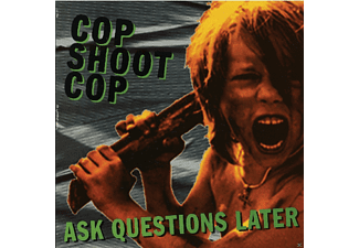 Cop Shoot Cop - Ask Questions Later - (Vinyl)