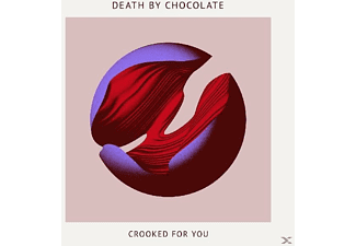Death By Chocolate - Crooked For You - (Vinyl)