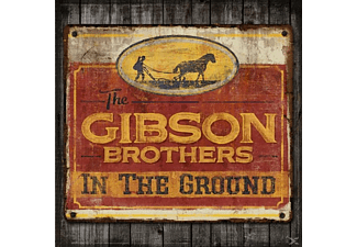 The Gibson Brothers - In The Ground - (CD)