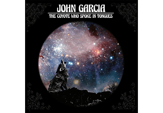 John Garcia - The Coyote Who Spoke In Tongues (CD)
