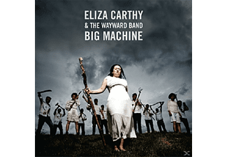 Eliza & The Waywa Carthy - Big Machine - (CD)