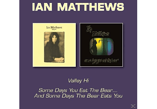 Ian Matthews - Valley Hi/Some Days You Eat The Bear - (CD)