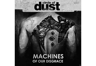 Circle Of Dust - Machines Of Our Disgrace - (CD)