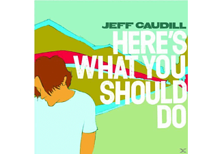 Jeff Caudill - Here's What You Should Do - (CD)
