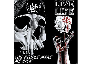 Live Life - You People Make Me Sick - (CD)