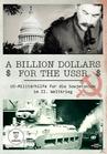 A Billion Dollars for the USSR - US Militärhilfen für die Sowjetunion im II. Weltkrieg [DVD] jetztbilligerkaufen