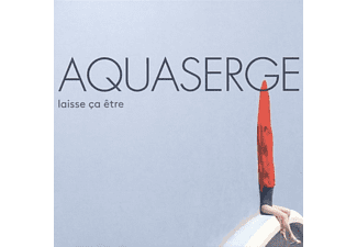 Aquaserge - Laisse ca etre - (LP + Download)