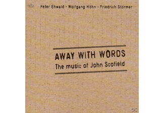 Friedrich Störmer, Peter Ehwald, Wolfgang Höhn - Away With Words - The Music Of John Scofield - (CD)