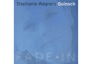 Stephanie Wagners Quinsch - Fade in - (CD)