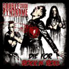 Double Crush Syndrome - Die For Rock N´ Roll (CD) - broschei