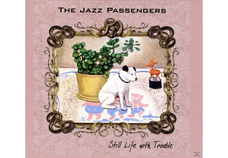 The Jazz Passengers - Still Life With Trouble - (CD)