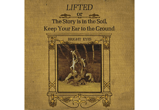 Bright Eyes - Lifted Or The Story Is In The Soil - (CD)