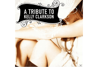 Kelly Clarkson, VARIOUS - Tribute To Kelly Clarkson - (CD)