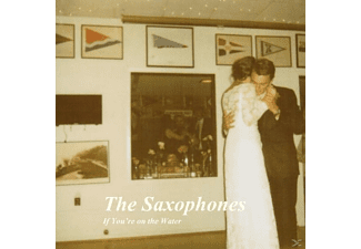 The Saxophones - If You're On The Water - (Vinyl)