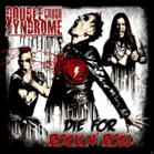 Double Crush Syndrome - Die For Rock N´ Roll (Vinyl) - broschei