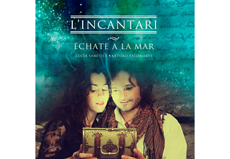 L' Incantari - Echate a la mar - (CD)