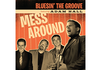 Adam Hall, Bluesin' The Groove - Mess Around - (CD)