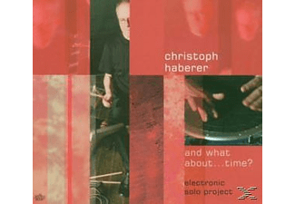 Christoph Haberer - And What About Time? - (CD)