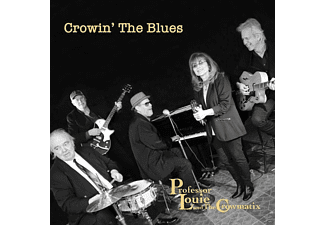 Professor Louie & The Cro - Crowin' The Blues - (CD)
