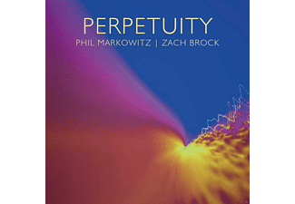Phil Markowitz, Zach Brock - Perpetuity - (CD)