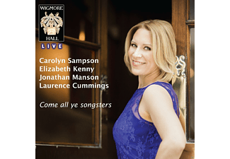 Carolyn Sampson, Laurence Cummings - COME ALL YE SONGSTERS - (CD)