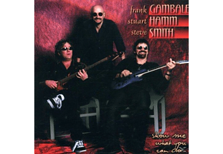 Gambale, Frank / Hamm, Stuart / Smith, Steve - Gambale Hamm Smith - Show Me What You Can Do - (CD)