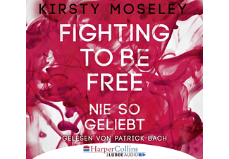 Fighting to be Free-Nie so geliebt - 6 CD - Hörbuch