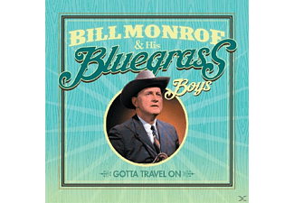 Bill & His Bluegrass Boys Monroe - Gotta Travel On - (CD)