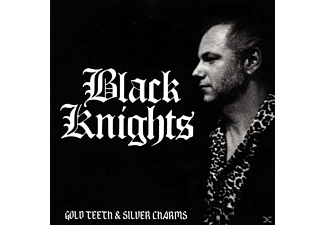 Black Knights - Gold Teeth & Silver Charms - (CD)