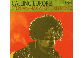 Stephan-max Wirth Experience - Calling Europe! - (CD)
