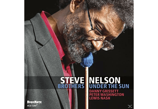 Steve Nelson - Brothers Under the Sun - (CD)