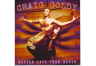 Craig Goldy - Better Late Than Nev - (CD)