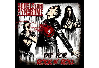 Double Crush Syndrome - Die for Rock N' Roll (Digipak) (CD)
