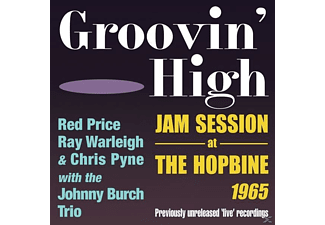 Red Price, Ray Warleigh, Chris Pyne, The Johnny Burch Trio - Groovin' High - Jam Session at The Hopbine 1965 - (CD)